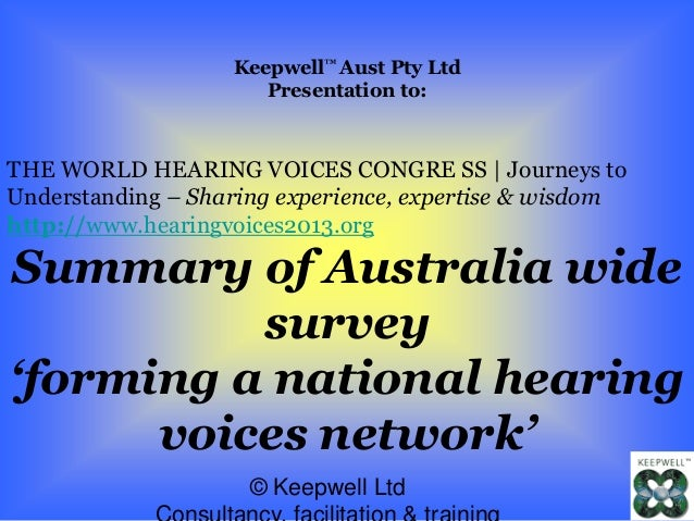 © Keepwell Ltd Keepwell™ Aust Pty Ltd Presentation to: THE WORLD HEARING VOICES CONGRE SS | Journeys to Understanding – Sh...