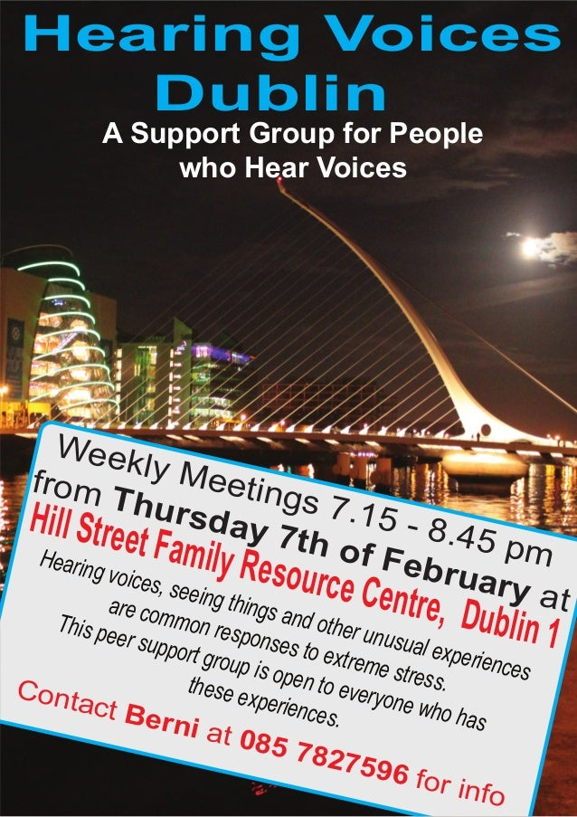 Hearing Voices   Dublin           A Support Group for People                who Hear Voices   Week from          ly Me    ...