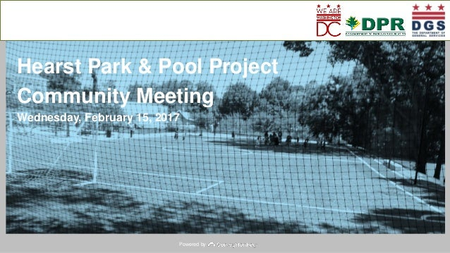 Powered by Hearst Park & Pool Project Community Meeting Wednesday, February 15, 2017