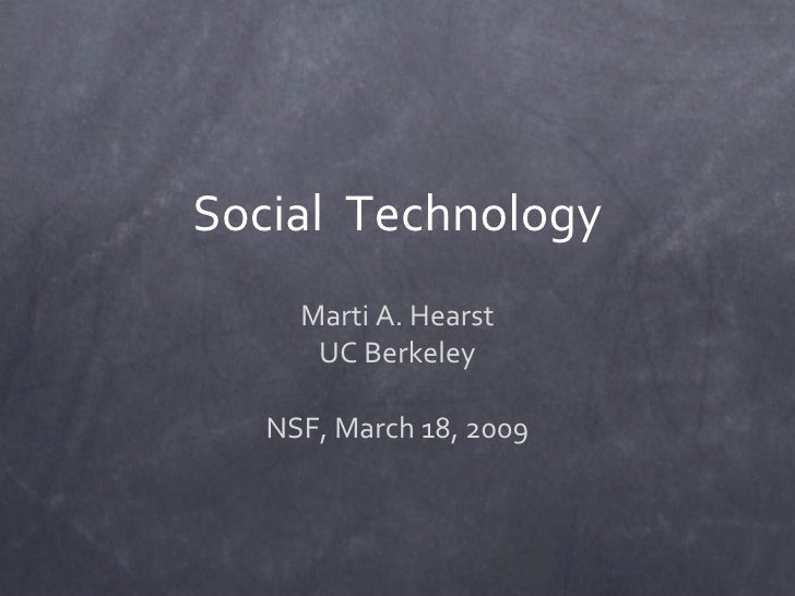 Social  Technology Marti A. Hearst UC Berkeley NSF, March 18, 2009
