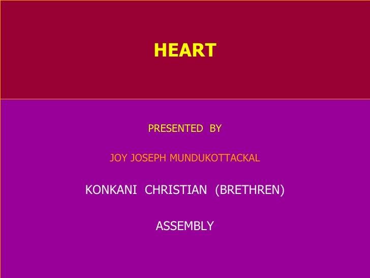 HEART PRESENTED  BY JOY JOSEPH MUNDUKOTTACKAL KONKANI  CHRISTIAN  (BRETHREN) ASSEMBLY