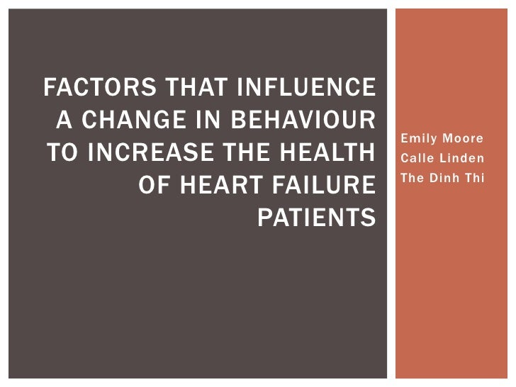 FACTORS THAT INFLUENCE A CHANGE IN BEHAVIOUR                          Emily MooreTO INCREASE THE HEALTH    Calle Linden   ...
