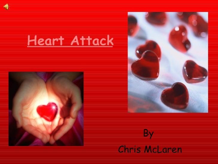 Heart Attack By  Chris McLaren