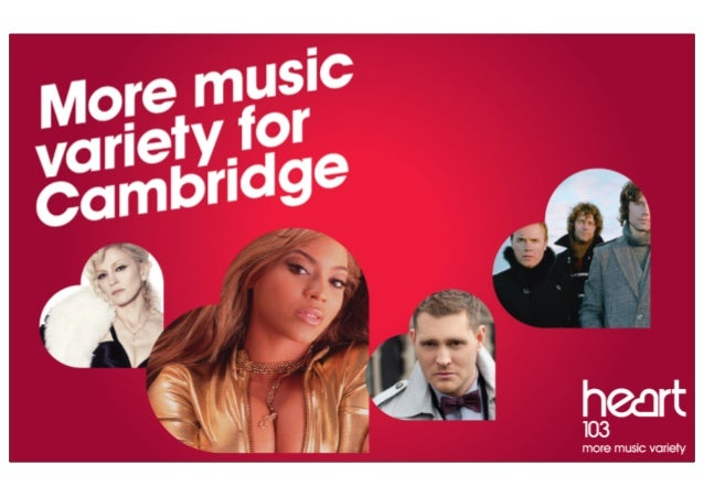 Heart - Cambridge Audience Heart - Cambridge attracts 140,000 adults 15+ and 860,000 listening hours a week.  80%  Heart l...