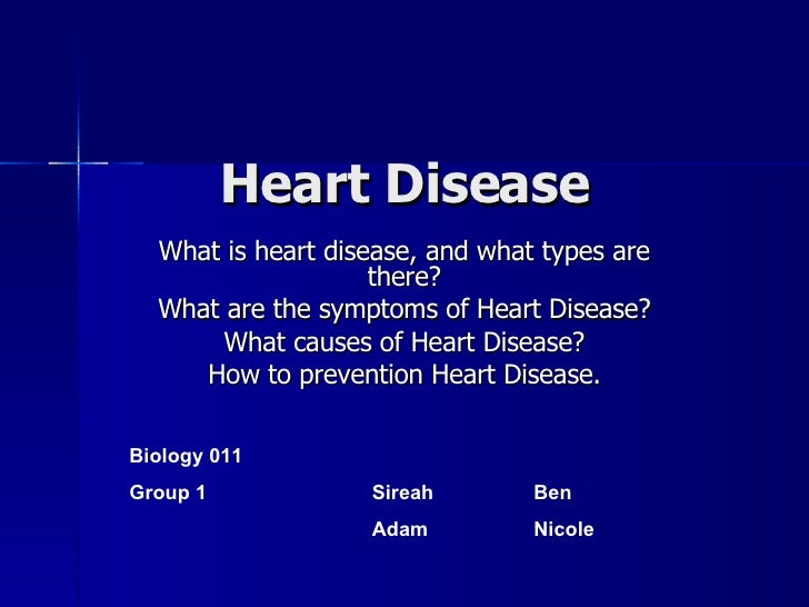 What is heart disease, and what types are there? What are the symptoms of Heart Disease? What causes of Heart Disease? How...
