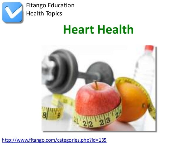 Fitango Education          Health Topics                         Heart Healthhttp://www.fitango.com/categories.php?id=135