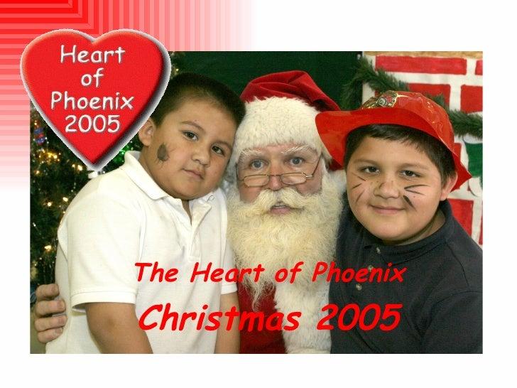 The Heart of Phoenix  Christmas 2005