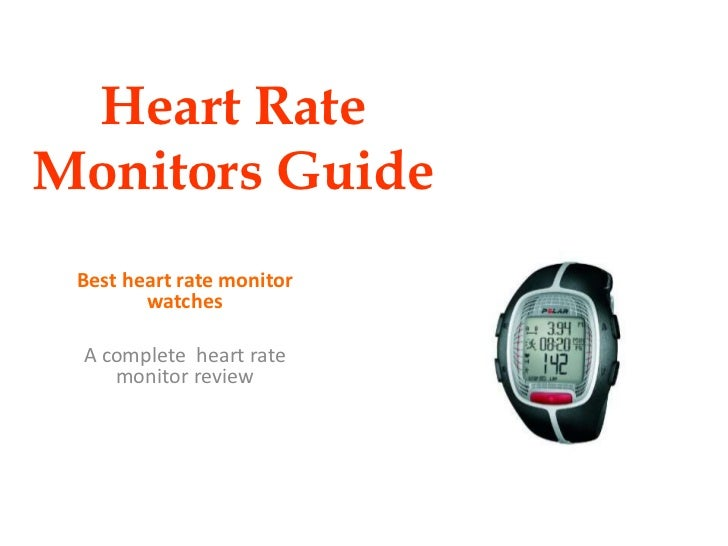 Heart RateMonitors Guide Best heart rate monitor        watches A complete heart rate    monitor review