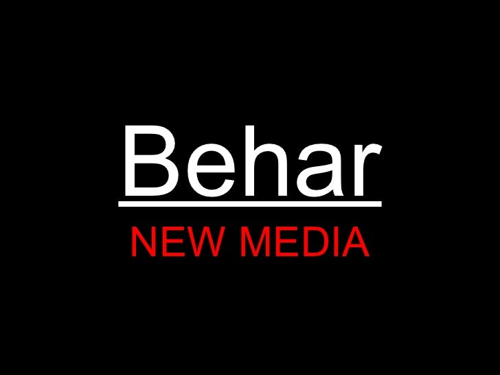 Behar NEW MEDIA