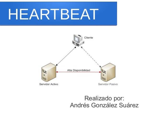 HEARTBEAT          Realizado por:      Andrés González Suárez
