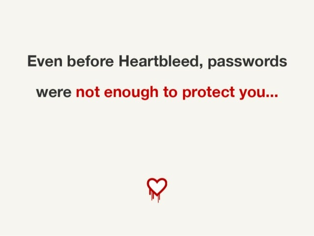 Even before Heartbleed, passwords were not enough to protect you...
