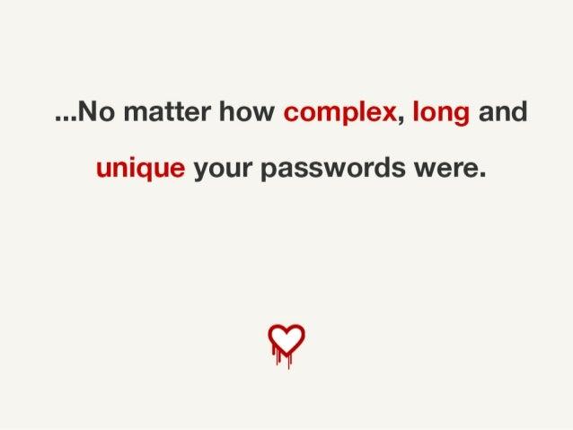 ...No matter how complex, long and unique your passwords were.