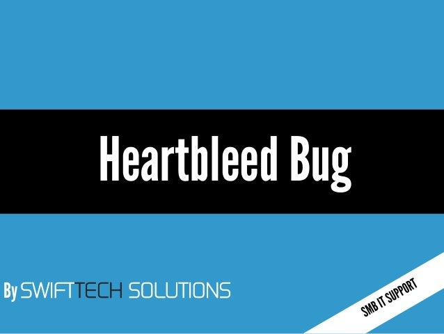 By SWIFTTECH SOLUTIONS Heartbleed Bug