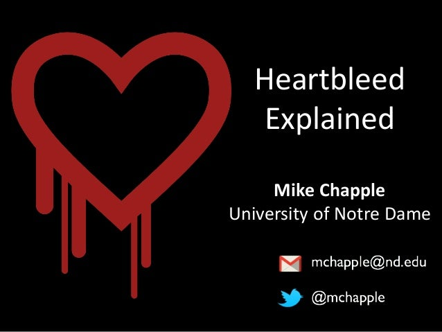 Heartbleed Explained Mike Chapple University of Notre Dame
