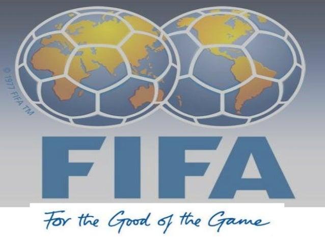FIFA Background FIFA (Federation Internationale de Football Association) is the international governing body for football...