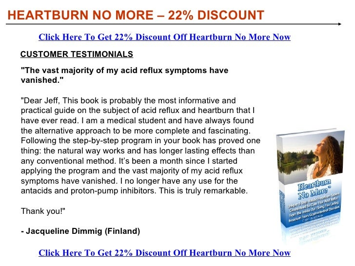 <ul><li>The proven 5 step multi-dimensional Heartburn No more™ Success System  </li></ul><ul><li>The shocking truth about ...