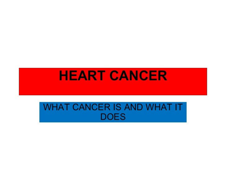HEART CANCER WHAT CANCER IS AND WHAT IT DOES