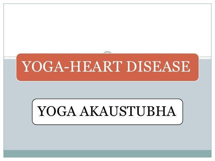 YOGA-HEART DISEASE YOGA AKAUSTUBHA