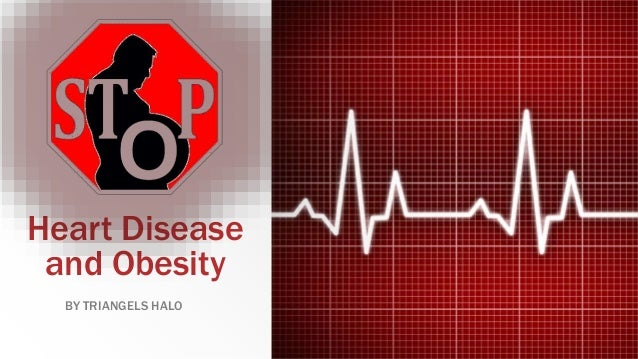 Heart Disease and Obesity BY TRIANGELS HALO