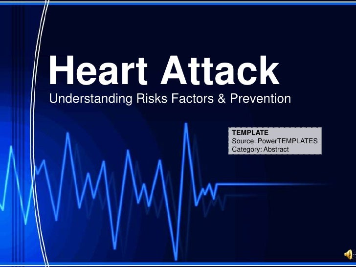 Heart Attack<br />Understanding Risks Factors & Prevention<br />TEMPLATE<br />Source: PowerTEMPLATES<br />Category: Abstra...