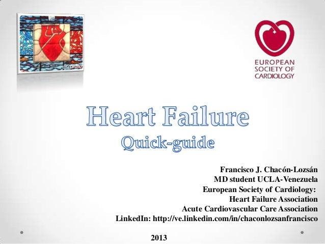 Francisco J. Chacón-Lozsán MD student UCLA-Venezuela European Society of Cardiology: Heart Failure Association Acute Cardi...