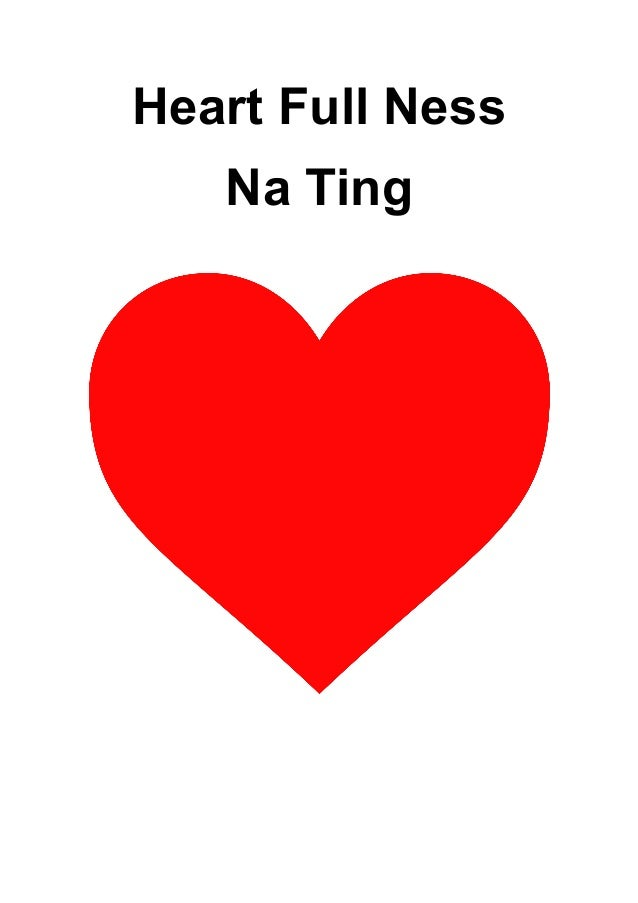 Heart Full Ness Na Ting