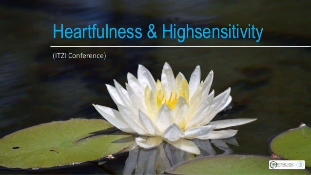 Heartfulness & Highsensitivity (ITZI Conference)