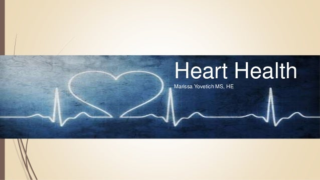 Heart HealthMarissa Yovetich MS, HE