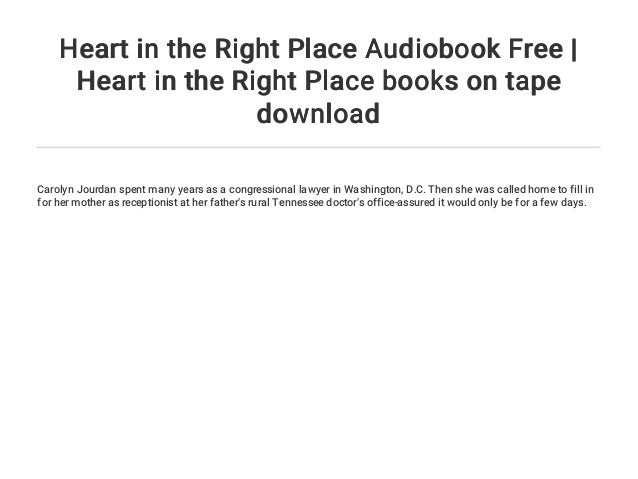 Heart In The Right Place Audiobook Free Heart In The Right Place