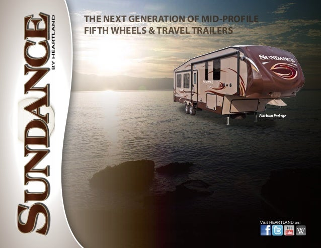 THE NEXT GENERATION OF MID-PROFILEFIFTH WHEELS & TRAVEL TRAILERS                                     Platinum Package     ...