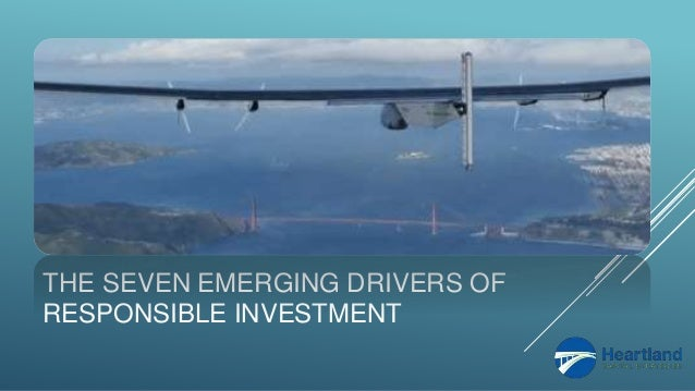 THE SEVEN EMERGING DRIVERS OF RESPONSIBLE INVESTMENT