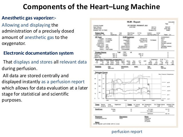 Components of the Heart–Lung Machine Anesthetic gas vaporizer:- Allowing and displaying the administration of a precisely ...