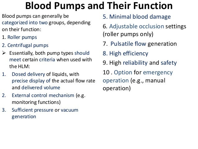 Blood Pumps and Their Function Blood pumps can generally be categorized into two groups, depending on their function: 1. R...