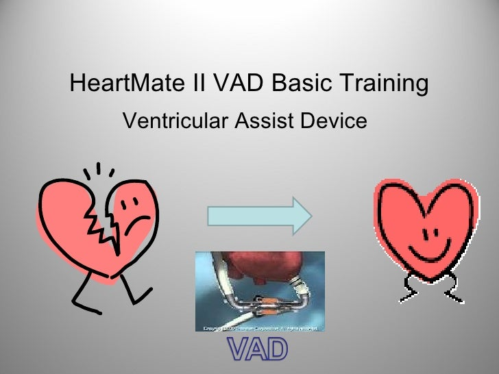 HeartMate II VAD Basic Training    Ventricular Assist Device