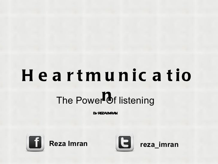 Heartmunication The Power Of listening By REZA IMRAN Reza Imran reza_imran