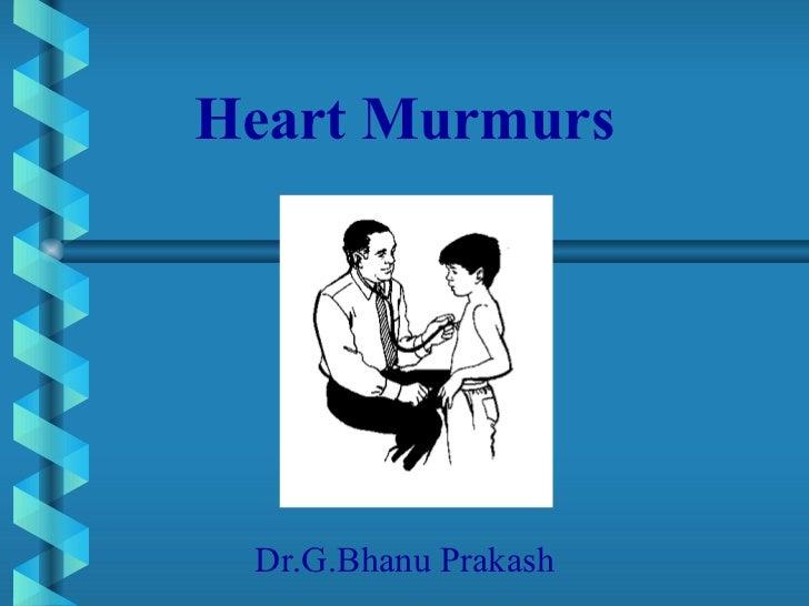Heart Murmurs Dr.G.Bhanu Prakash