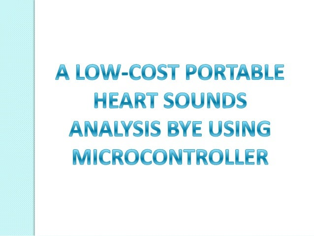 CONTENT Anatomy of Heart  Physiology of Heart  Heart Sounds  Heart Murmurs  Components of the device  Working  Advan...