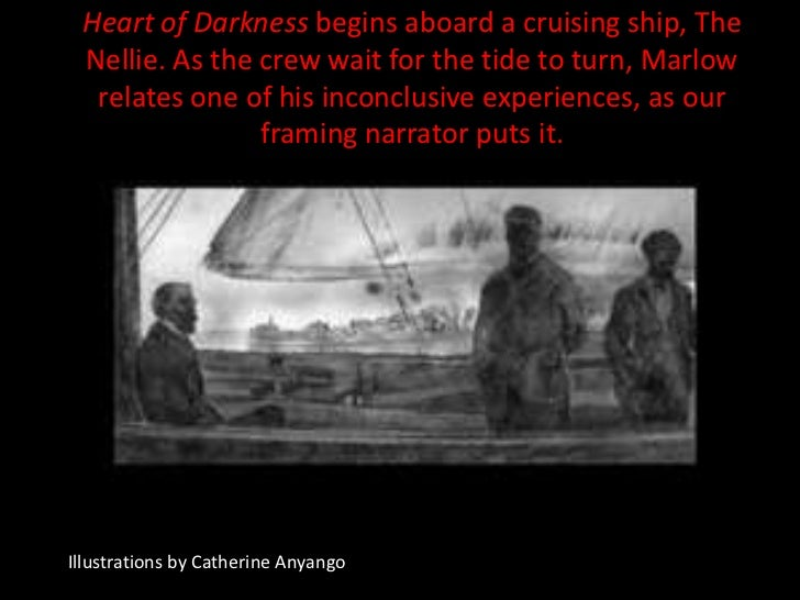 Heart of Darkness begins aboard a cruising ship, The Nellie. As the crew wait for the tide to turn, Marlow  relates one of...