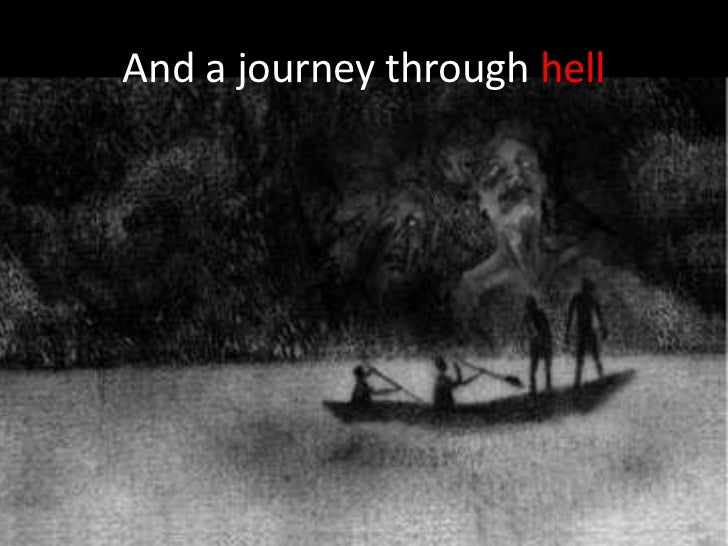 And a journey through hell