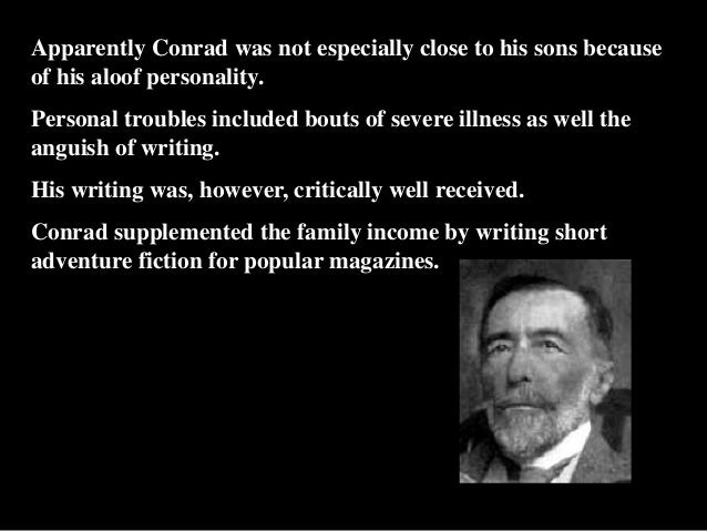 joseph conrad writing style Narrative style in conrad's heart of darkness the heart of darkness employs, broadly, a three framed narrative style conrad, the author, places an unnamed narrator aboard the nellie with marlow, who is the third narrator/frame.