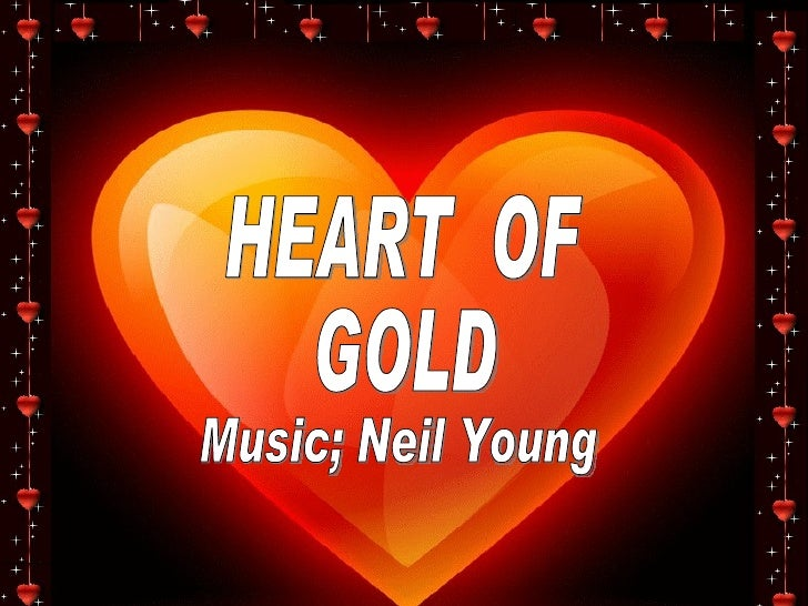 HEART  OF GOLD Music; Neil Young