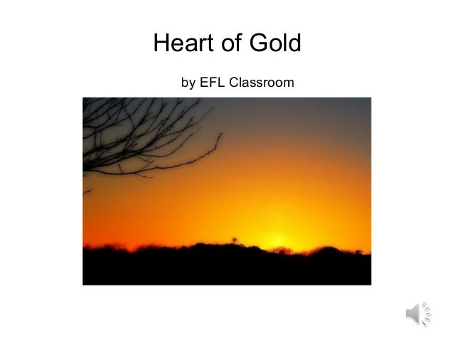 Heart of Gold by EFL Classroom