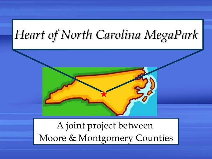 Heart of North Carolina MegaPark A joint project between  Moore & Montgomery Counties 