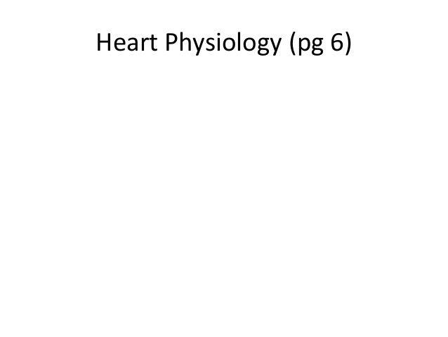 Heart Physiology (pg 6)