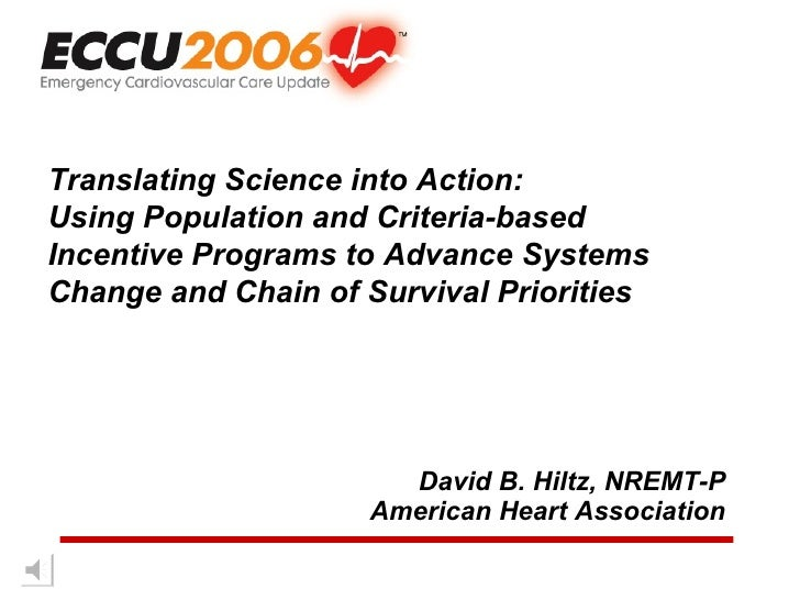David B. Hiltz, NREMT-P American Heart Association Translating Science into Action:  Using Population and Criteria-based  ...