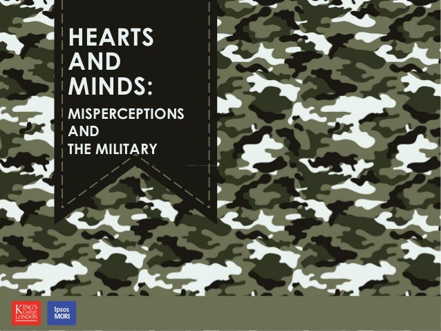 HEARTS AND MINDS: MISPERCEPTIONS AND THE MILITARY