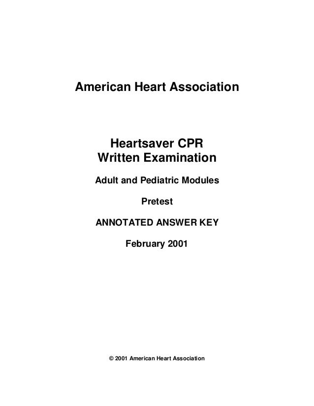 American Heart Association    Heartsaver CPR   Written Examination   Adult and Pediatric Modules                 Pretest  ...