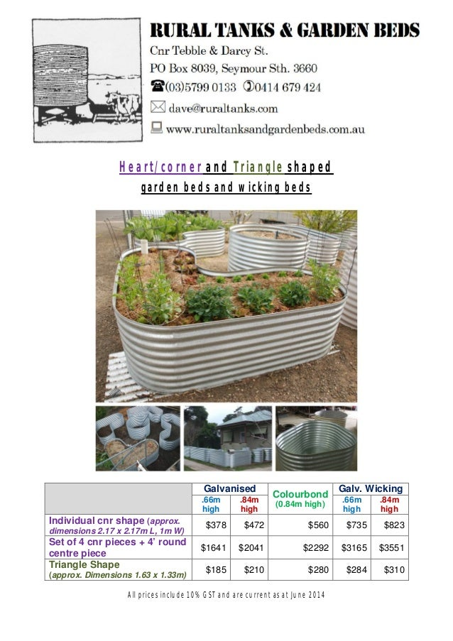 Heart/corner and Triangle shaped garden beds and wicking beds Galvanised Colourbond (0.84m high) Galv. Wicking .66m high ....