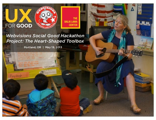 1 Portland, OR | May 19, 2013 Webvisions Social Good Hackathon Project: The Heart-Shaped Toolbox