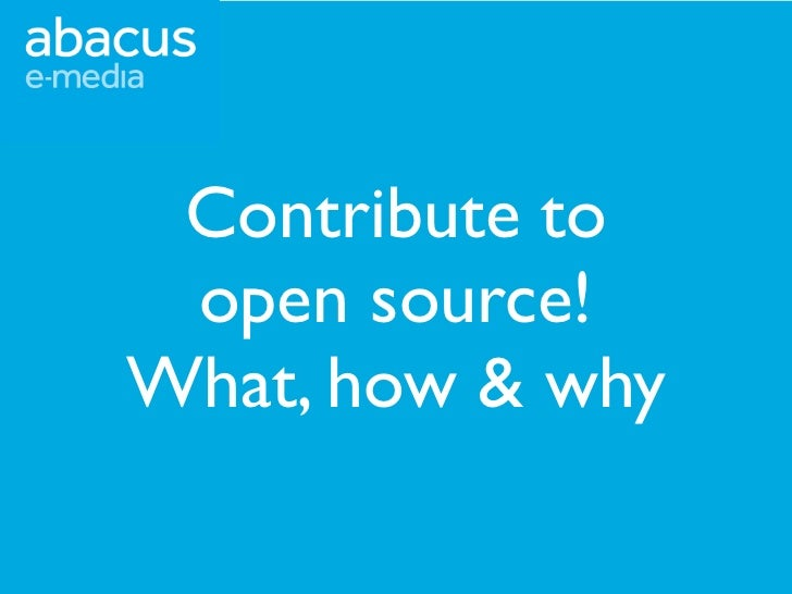 Contribute to open source!What, how & why